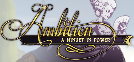 Ambition: A Minuet in Power Download Free PC Game