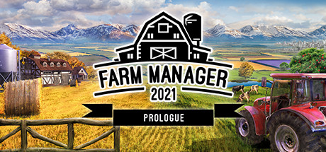 Farm Manager 2021 Prologue Download Free PC Game