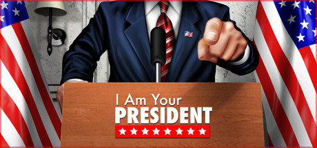 I Am Your President Download Free PC Game