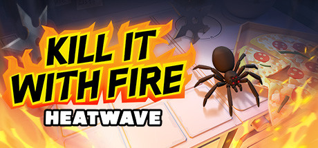 Kill It With Fire HEATWAVE Download Free PC Game